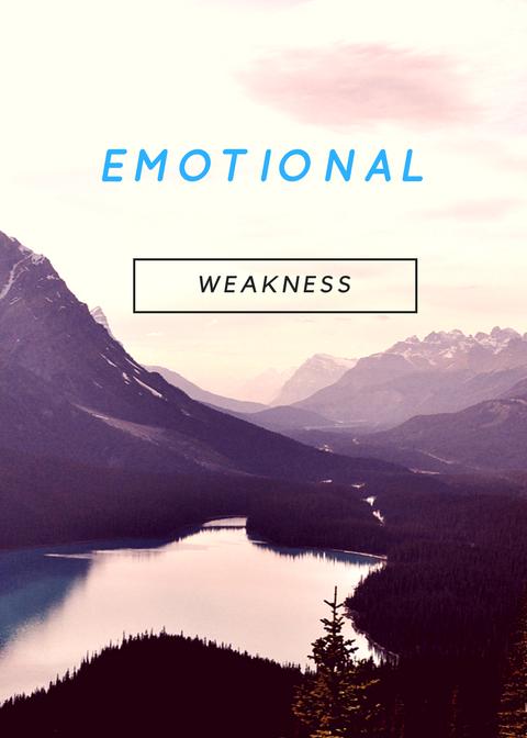 Emotional Weakness
